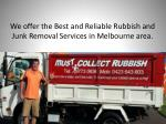 we offer the best and r eliable rubbish and junk removal services in melbourne area