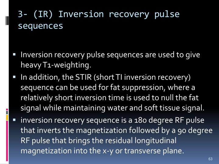 3- (IR) Inversion recovery pulse sequences