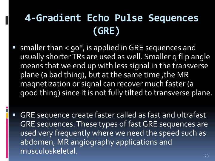 4-Gradient Echo Pulse Sequences (GRE)