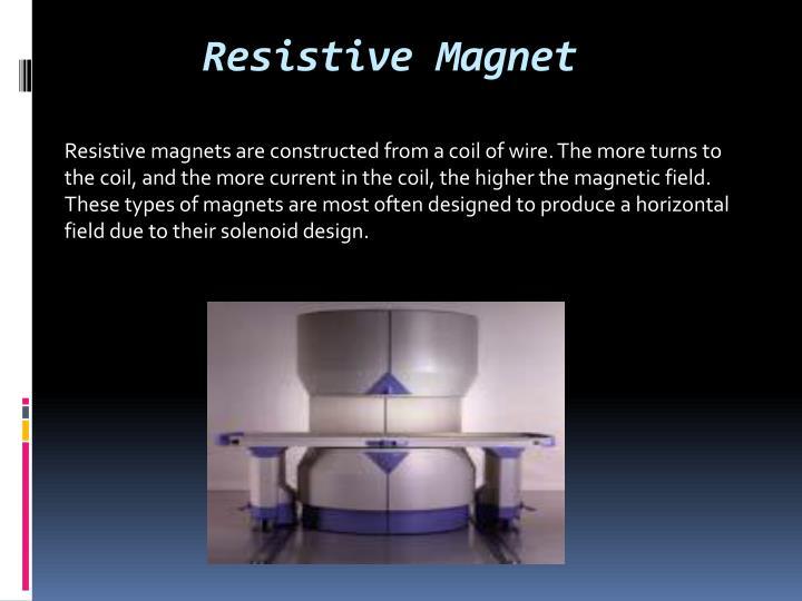 Resistive Magnet