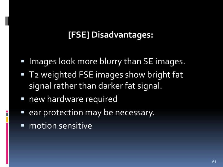[FSE] Disadvantages: