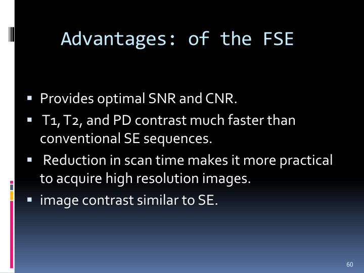 Advantages: of the FSE