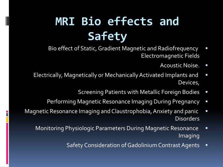 MRI Bio effects and Safety
