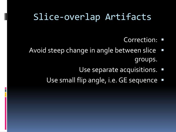 Slice-overlap Artifacts