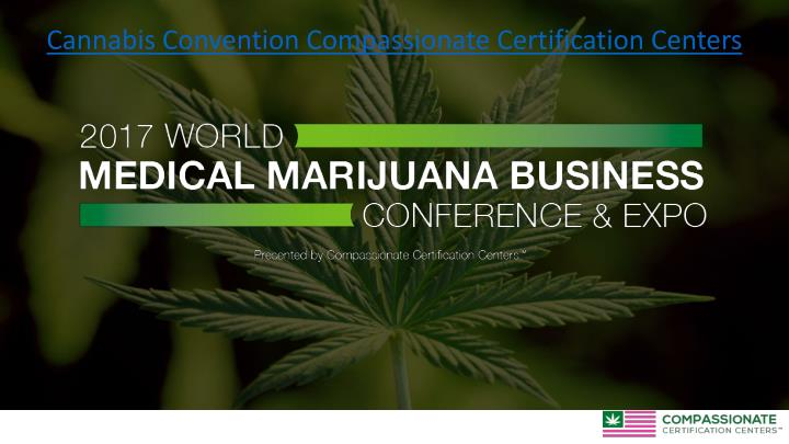 Cannabis Convention Compassionate Certification