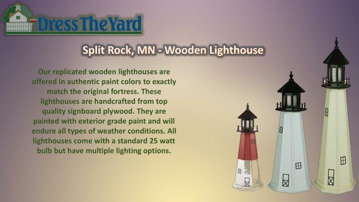 Our replicated wooden lighthouses are