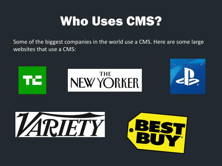 Who Uses CMS?