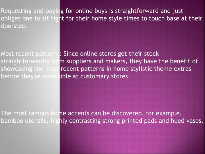 Requesting and paying for online buys is straightforward and just obliges one to sit tight for their...