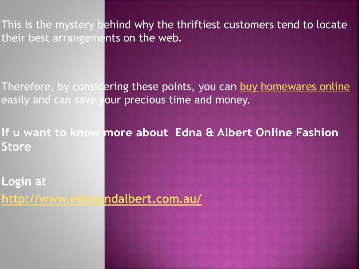 This is the mystery behind why the thriftiest customers tend to locate their best arrangements on the web