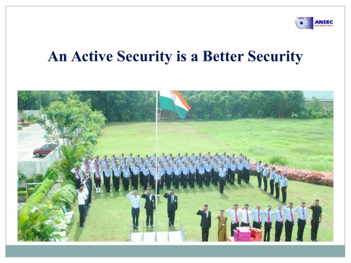An Active Security is a Better Security