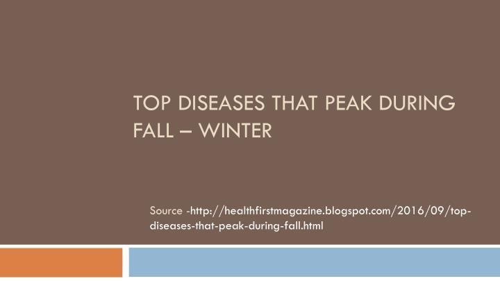 Top diseases that peak during fall winter