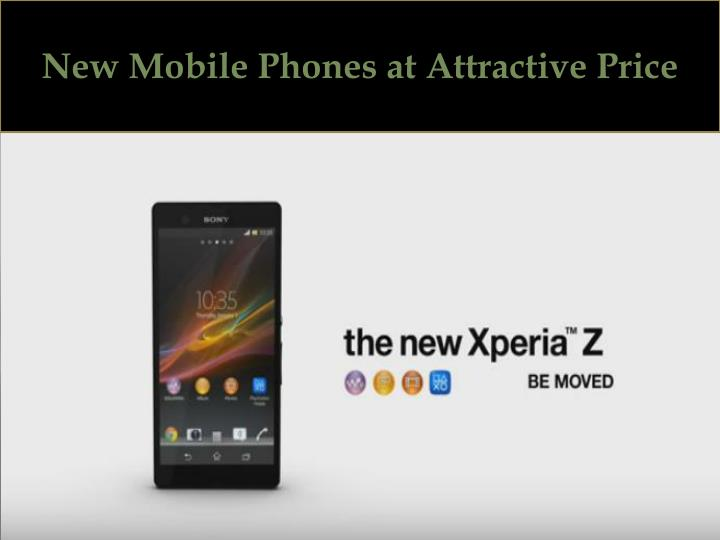 New Mobile Phones at Attractive Price