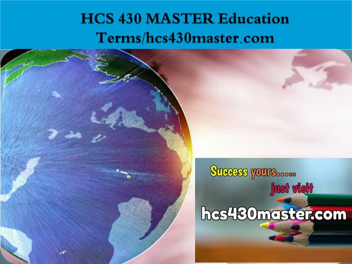 Hcs 430 master education terms hcs430master com