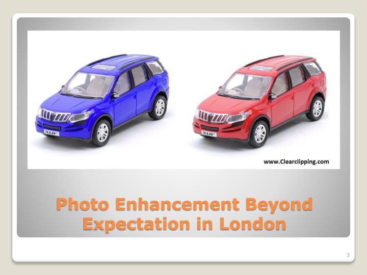 Photo enhancement beyond expectation in london