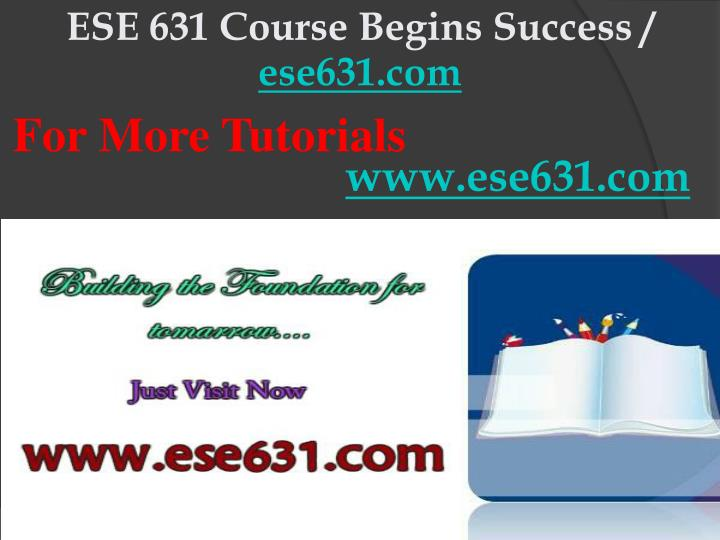 ESE 631 Course Begins Success /