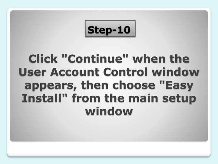 "Click ""Continue"" when the User Account Control window appears, then choose ""Easy Install"" from the main setup window"