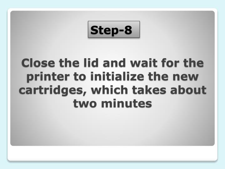 Close the lid and wait for the printer to initialize the new cartridges, which takes about two minutes