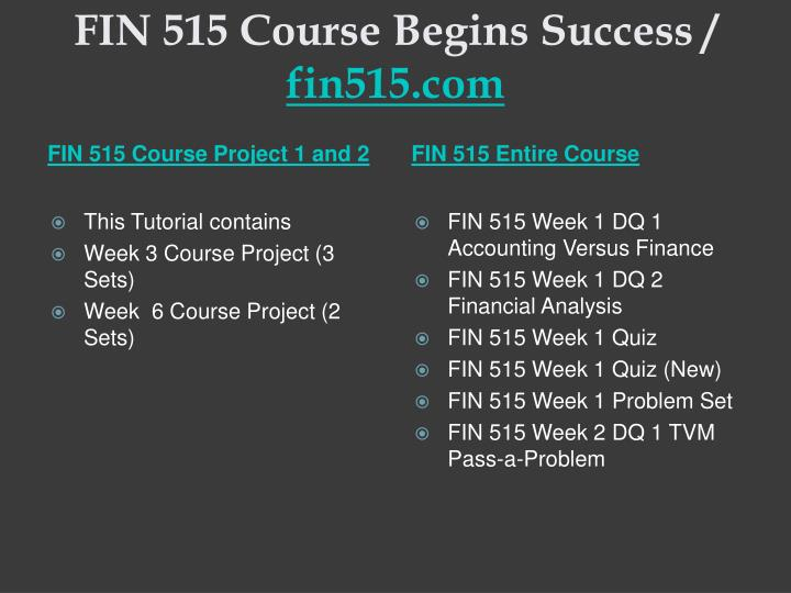 Fin 515 course begins success fin515 com1