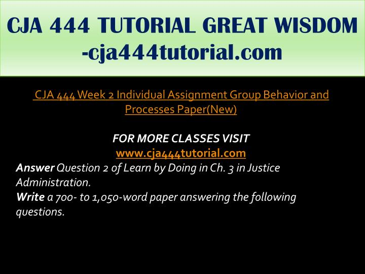CJA 444 TUTORIAL GREAT WISDOM -cja444tutorial.com