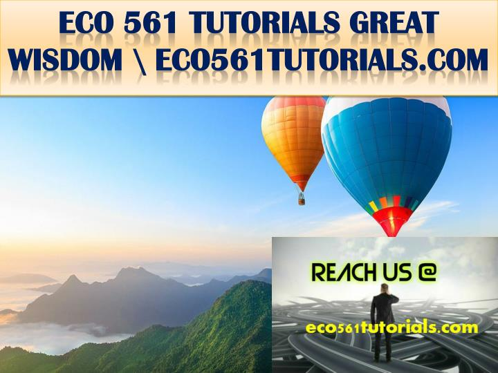Eco 561 tutorials great wisdom eco561tutorials com