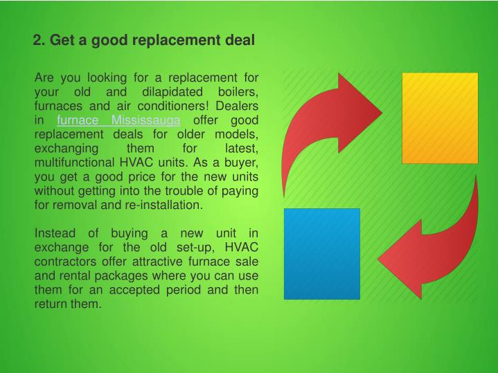 2. Get a good replacement deal