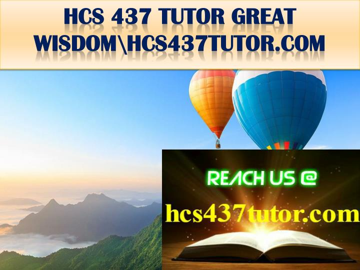 Hcs 437 tutor great wisdom hcs437tutor com