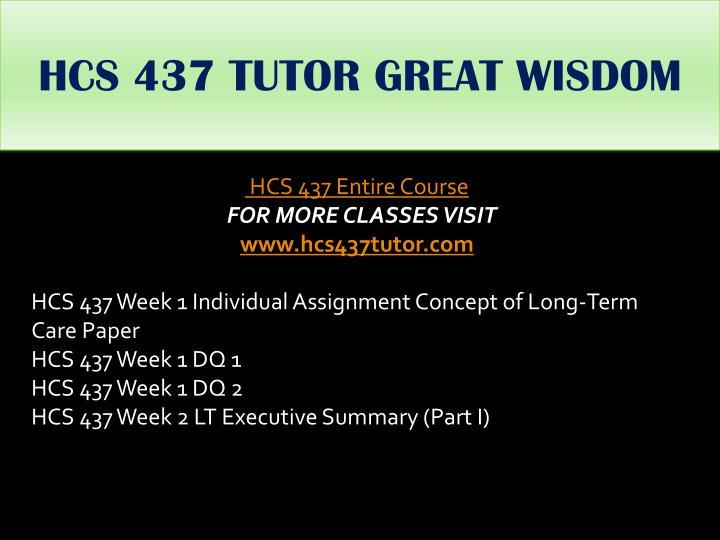 HCS 437 TUTOR GREAT WISDOM