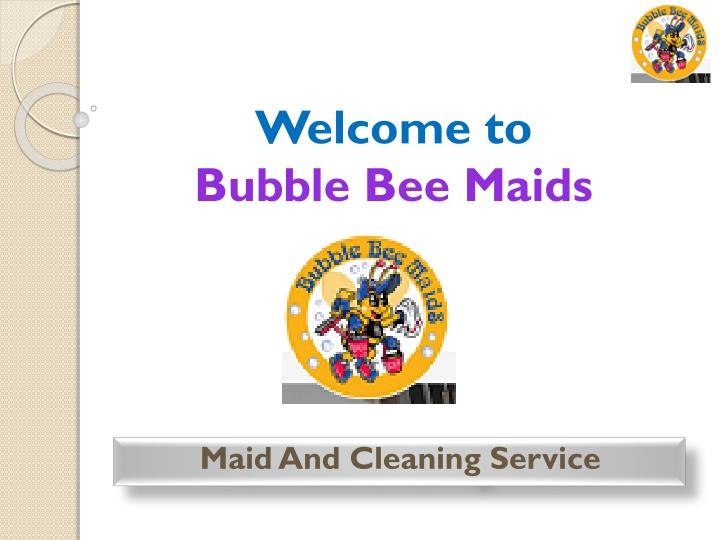 Welcome to bubble bee maids