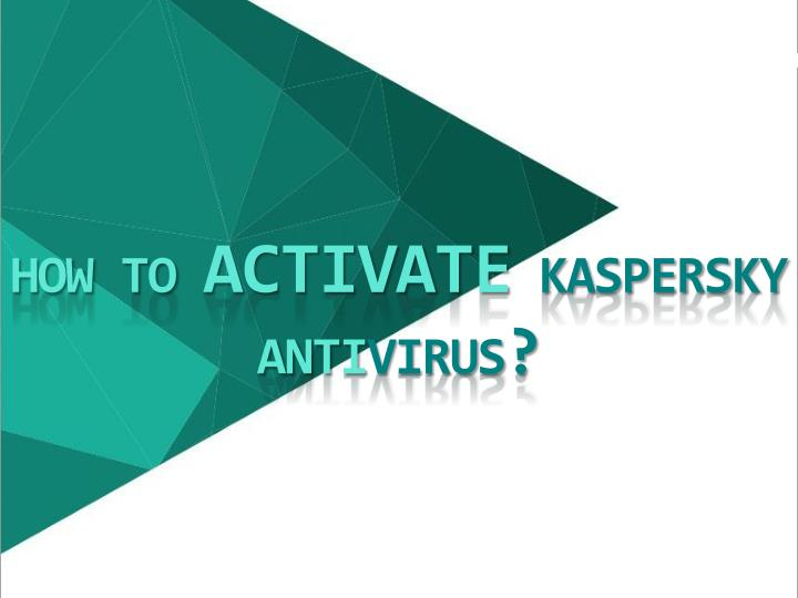 How to activate kaspersky anti virus