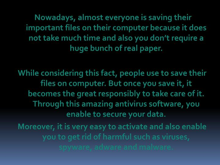 Nowadays, almost everyone is saving their important files on their computer because it does not take much time and also you don't require a huge bunch of real