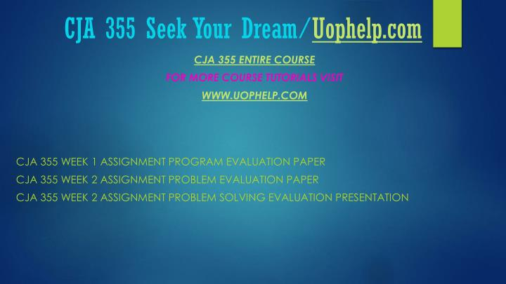 Cja 355 seek your dream uophelp com1