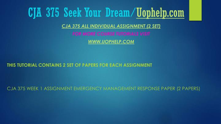 Cja 375 seek your dream uophelp com1