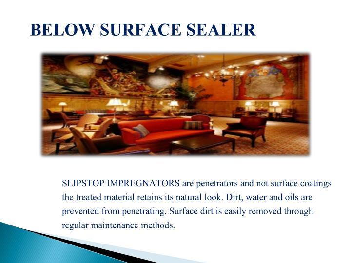 BELOW SURFACE SEALER