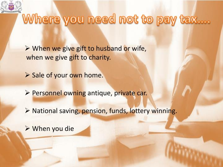 Where you need not to pay tax….