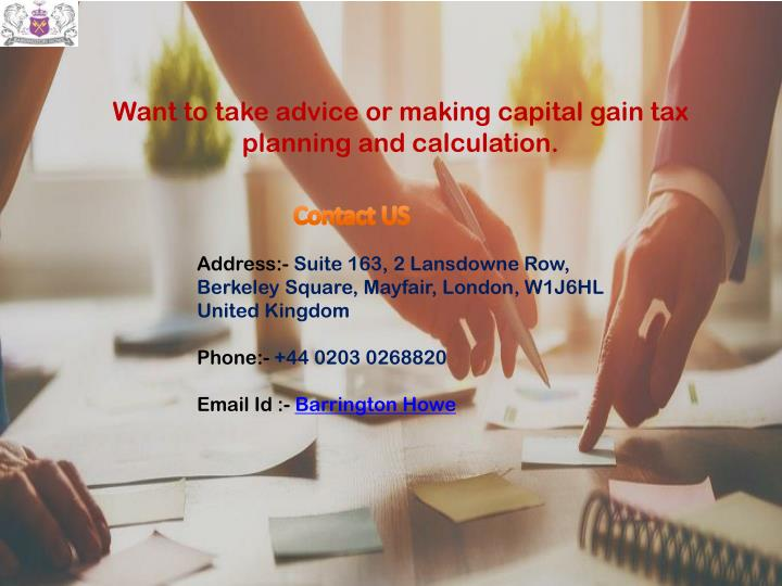Want to take advice or making capital gain tax planning and calculation.