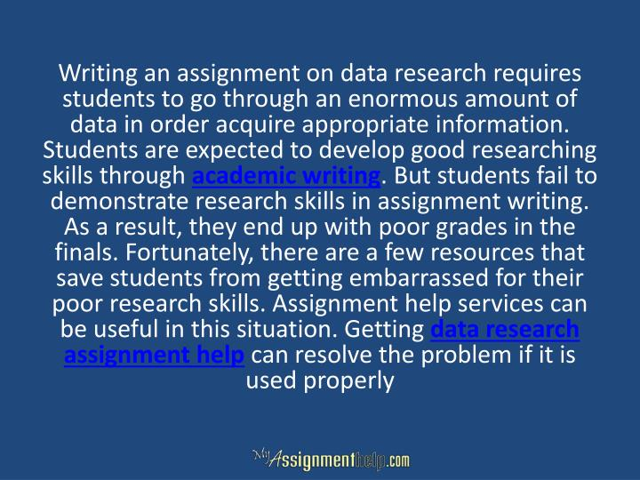 Writing an assignment on data research requires students to go through an enormous amount of data in...