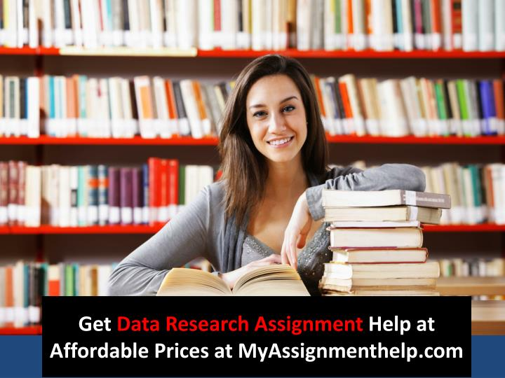 get data research assignment help at affordable prices at myassignmenthelp com