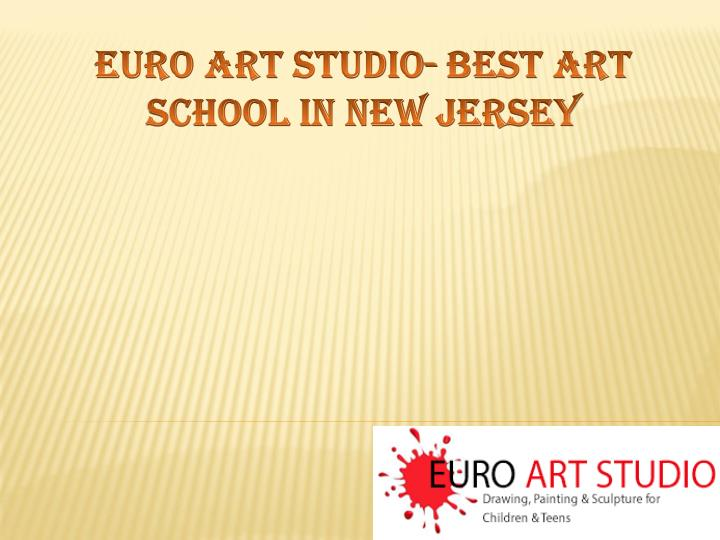 Euro art studio best art school in new jersey