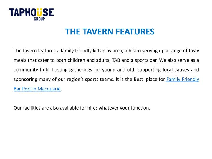 The tavern features