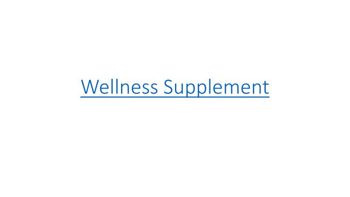 Wellness supplement