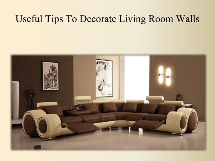 Useful tips to decorate living room walls