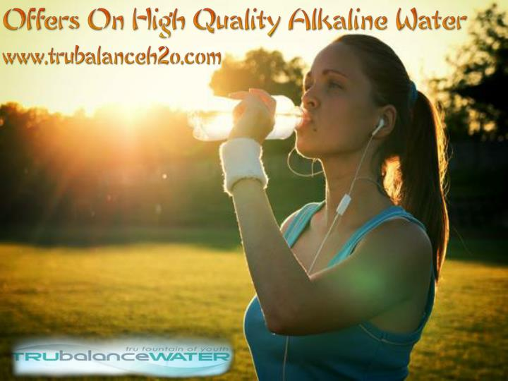 Offers on high quality alkaline water