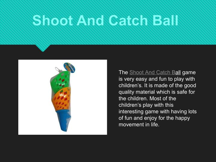 Shoot And Catch Ball