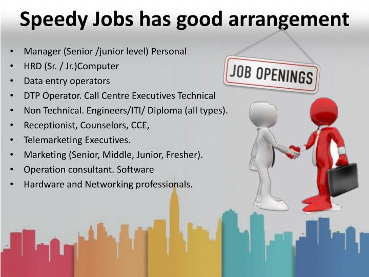 Speedy jobs has good arrangement