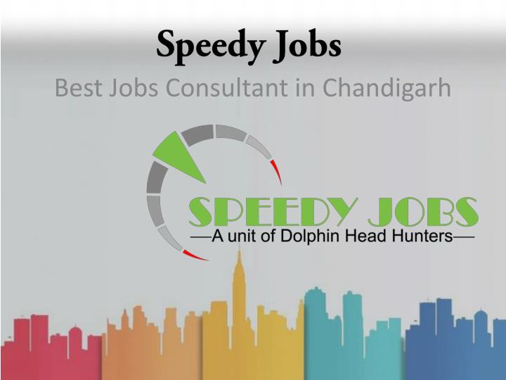 Speedy jobs