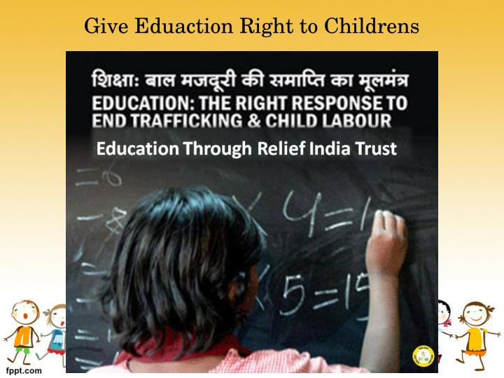 Give Eduaction Right to Childrens