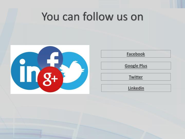 You can follow us on