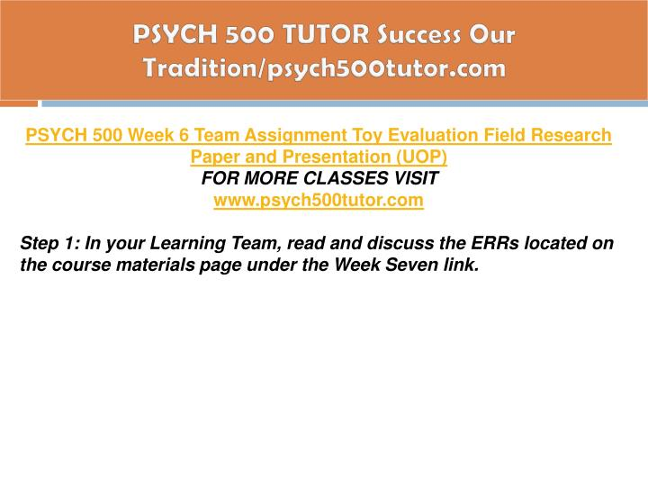 PSYCH 500 TUTOR Success Our Tradition/psych500tutor.com