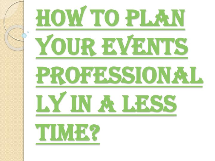 How to plan your events professionally in a less time