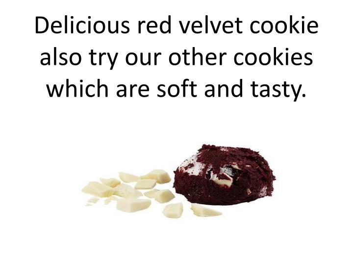 Delicious red velvet cookie also try our other cookies which are soft and tasty.